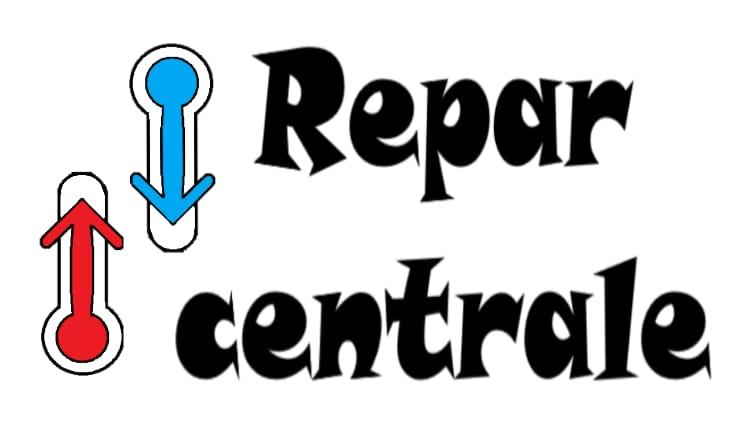 Reparatii Centrale Bucuresti
